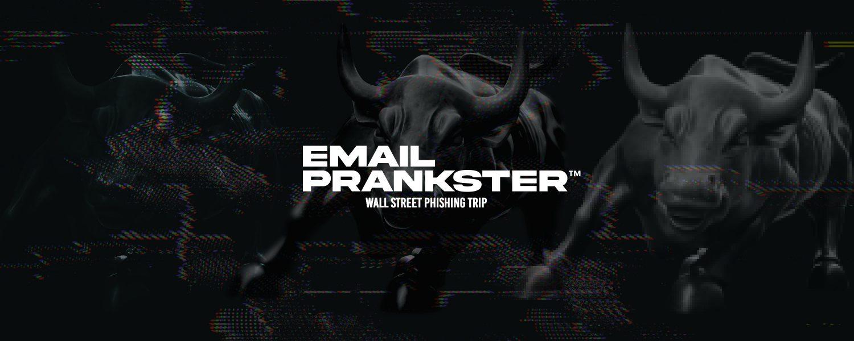 EMAIL PRANKSTER vs WALL STREET